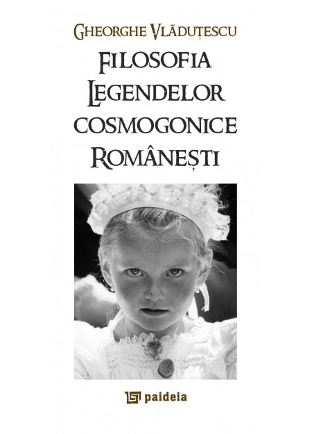 Filosofia legendelor cosmogonice româneşti - Gheorghe Vlăduțescu