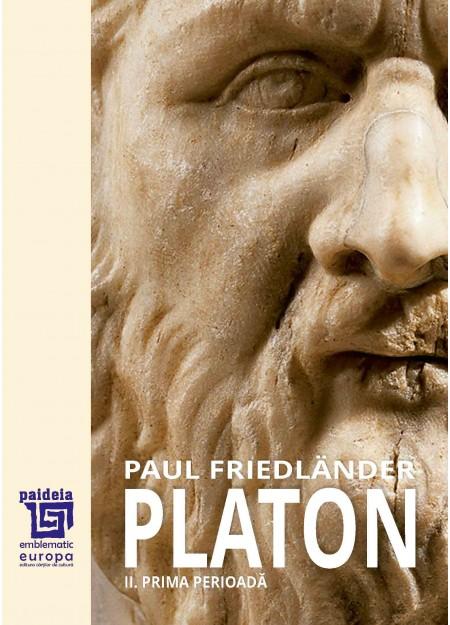 Platon.Adevărul ființei și realitatea vieții Volumul I.-Paul Friedländer, trad. Maria-Magdalena Anghelescu